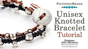 How to Bead Jewelry / Beading Tutorials & Jewel Making Videos / Bracelet Projects / Unisex Knotted Bracelet Tutorial