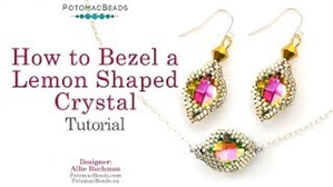 How to Bead / Free Video Tutorials / Necklace Projects / How to Bezel a Lemon Shaped Crystal Tutorial