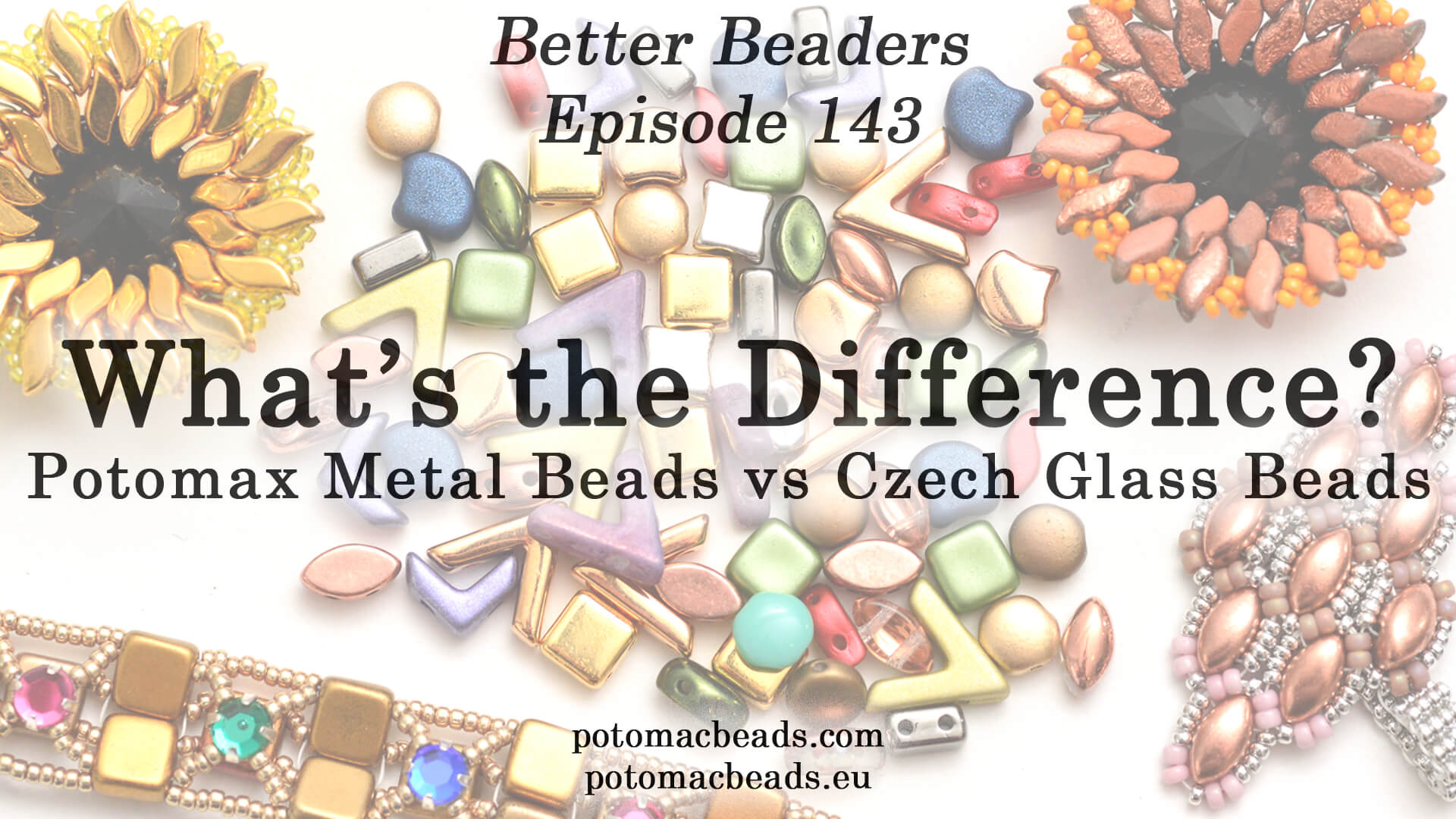 How to Bead Jewelry / Better Beader Episodes / Better Beader Episode 143 - Difference Between Potomax Metal Beads vs Czech Glass Beads